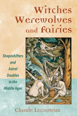 Witches, Werewolves, and Fairies by Claude Lecouteux