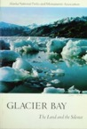 Glacier Bay: the Land and The Silence