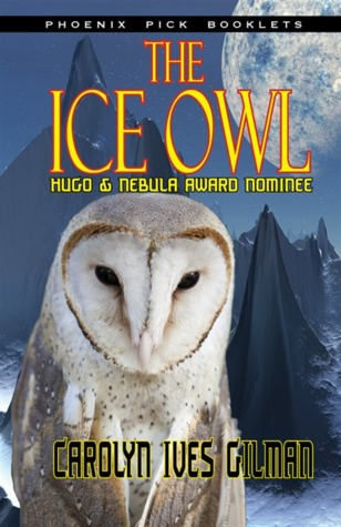 The Ice Owl by Carolyn Ives Gilman