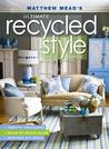 Matthew Mead's Ultimate Recycled Style Guide