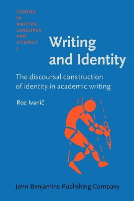 Writing and Identity: The Discoursal Construction of Identity in Academic Writing