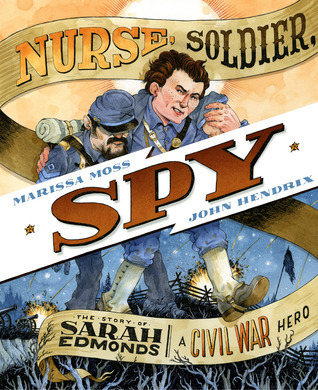 Nurse, Soldier, Spy by Marissa Moss