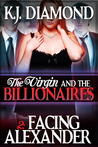 The Virgin and the Billionaires Facing Alexander
