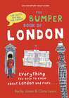 The Bumper Book of London: Everything You Need to Know About London and More...