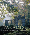 Great Gardens of the World: In Search of Paradise