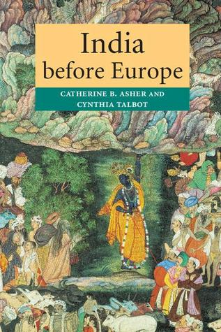 India Before Europe by Catherine B. Asher