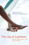 The Joy of Laziness: Why Life Is Better Slower � and How to Get There