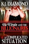 The Virgin and the Billionaires: A Complicated Situation