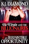 The Virgin And The Billionaires: An Irresistible Opportunity