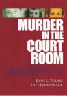 Murder in the Courtroom