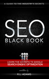 SEO Black Book - A Guide to the Search Engine Optimization Industry's Secrets