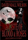 A Taste of Blood and Roses