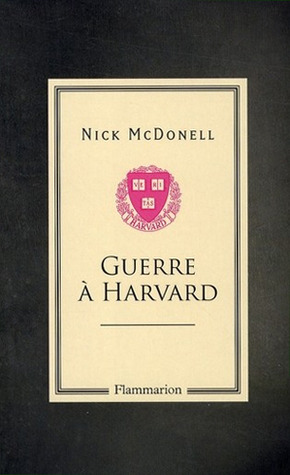 Guerre à Harvard by Nick McDonell