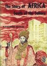 The Story of Africa, South of the Sahara