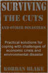 Surviving The Cuts, And Other Disasters by Korban Blake