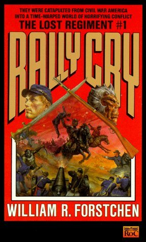 Rally Cry by William R. Forstchen