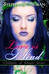 Love is Blind (Children of Khaos, #1.5)