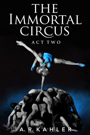 The Immortal Circus: Act Two (Cirque des Immortels, #2)