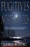 Fugitives from Northwoods (The Northwoods Trilogy #1)