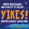 Yikes! : Another Quirky Audio Book