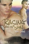 Racing for the Sun by Amy Lane