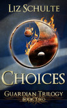 Choices (The Guardian Trilogy, #2)
