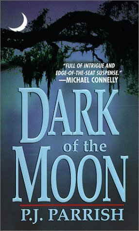 Dark Of The Moon by P.J. Parrish