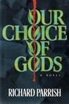Our Choice of Gods