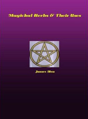 Magickal Herbs and Their Uses