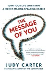 The Message of You by Judy Carter