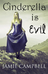 Cinderella Is Evil (Fairy Tales Retold, #1)