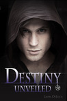 Destiny Unveiled by Laura DeLuca