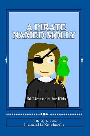 A Pirate Named Molly (56 Limericks for Kids, #1)