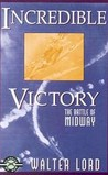 Incredible Victory: The Battle of Midway