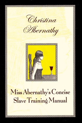 Miss Abernathy's Concise Slave Training Manual