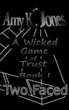 A Wicked Game of Trust (Two Faced, #1)