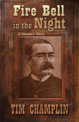 Fire Bell in the Night: A Western Story