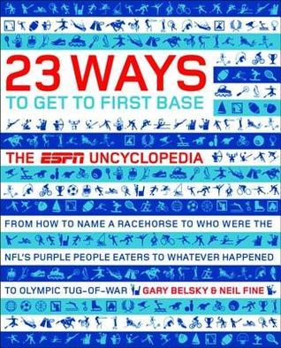 23 Ways to Get to First Base by Neil Fine