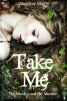 Take Me: The Maiden and the Monster