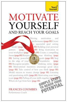 Motivate Yourself and Reach Your Goals (New Edition)