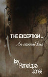 The Exception: an eternal kiss