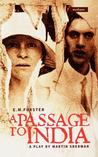 A Passage to India: A Play