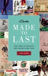Clarks: Made to Last: The Story of Britain's Best-known Shoe Firm