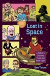 Lost in Space: A Father's Journey There and Back Again