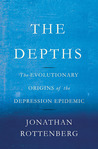 The Depths: The Evolutionary Origins of the Depression Epidemic