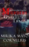Murders At Gabriel's Trails: An Alexis Bain Love Story