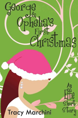 George & Ophelia's First Christmas (The Effie Stories #2)