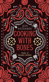 Cooking With Bones