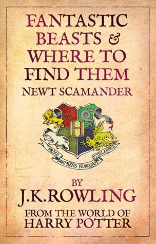 Fantastic Beasts and Where to Find Them by Newt Scamander