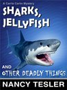 Sharks, Jellyfish, and Other Deadly Things (Carrie Carlin - Book 2)